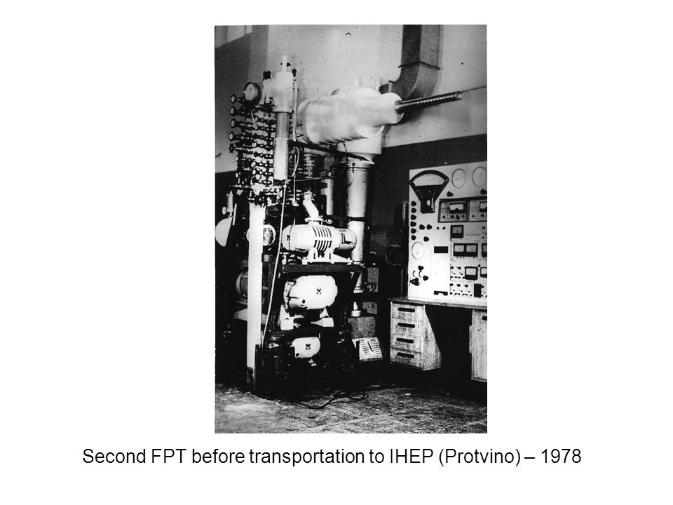Second FPT before transportation to IHEP (Protvino) – 1978