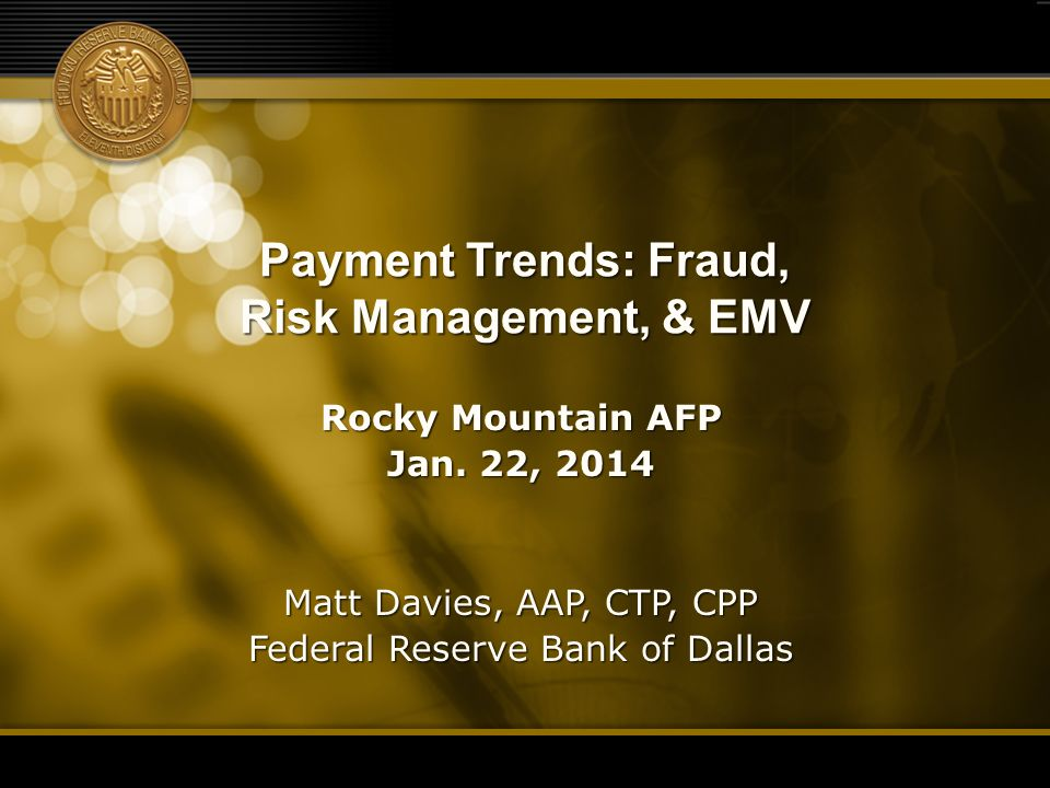 Payment Trends: Fraud, Risk Management, & EMV Rocky Mountain AFP Jan.
