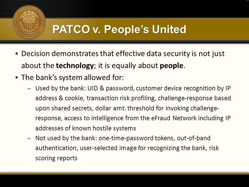 PATCO v. People's United  Decision demonstrates that effective data security is not just about the technology; it is equally about people.  The bank