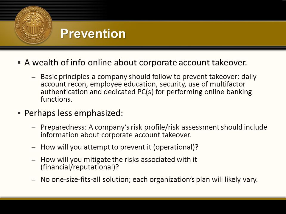Prevention  A wealth of info online about corporate account takeover.