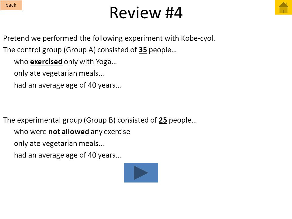 Review #4 Pretend we performed the following experiment with Kobe-cyol. The control group (Group A) consisted of 35 people… who exercised only with Yo