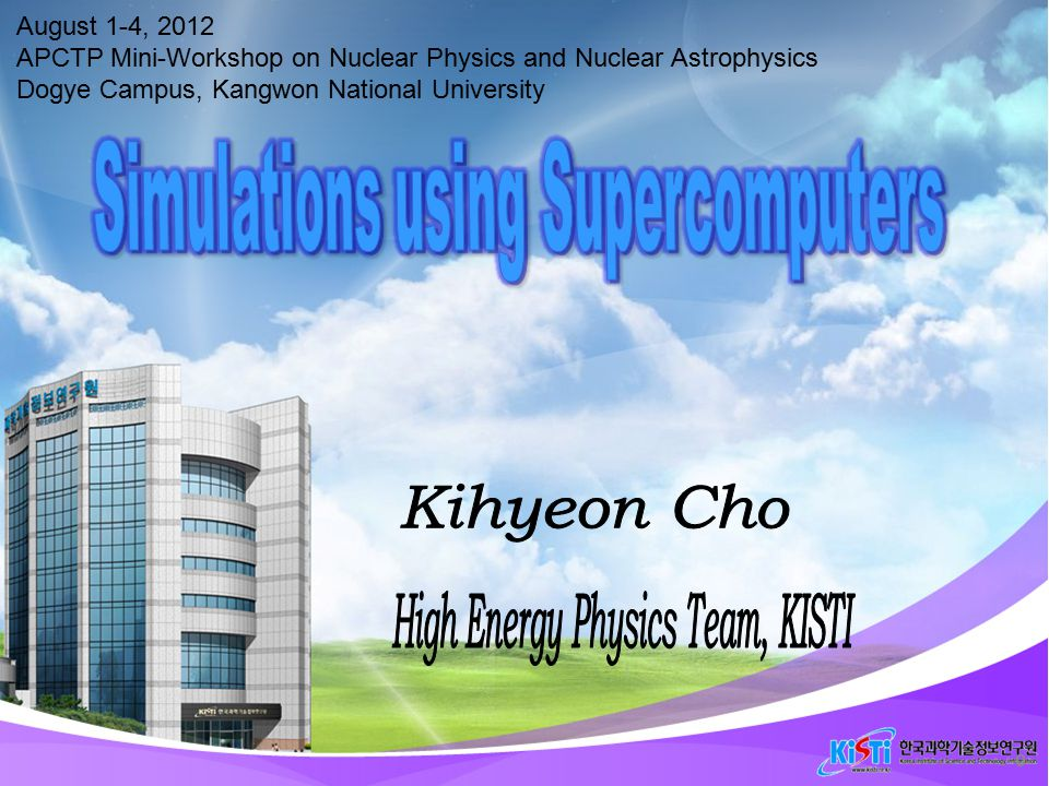 Kihyeon Cho Contents Introduction  Theory-experiment-simulation Simulation Project  Geant4 Supercomputing porting Summary 1