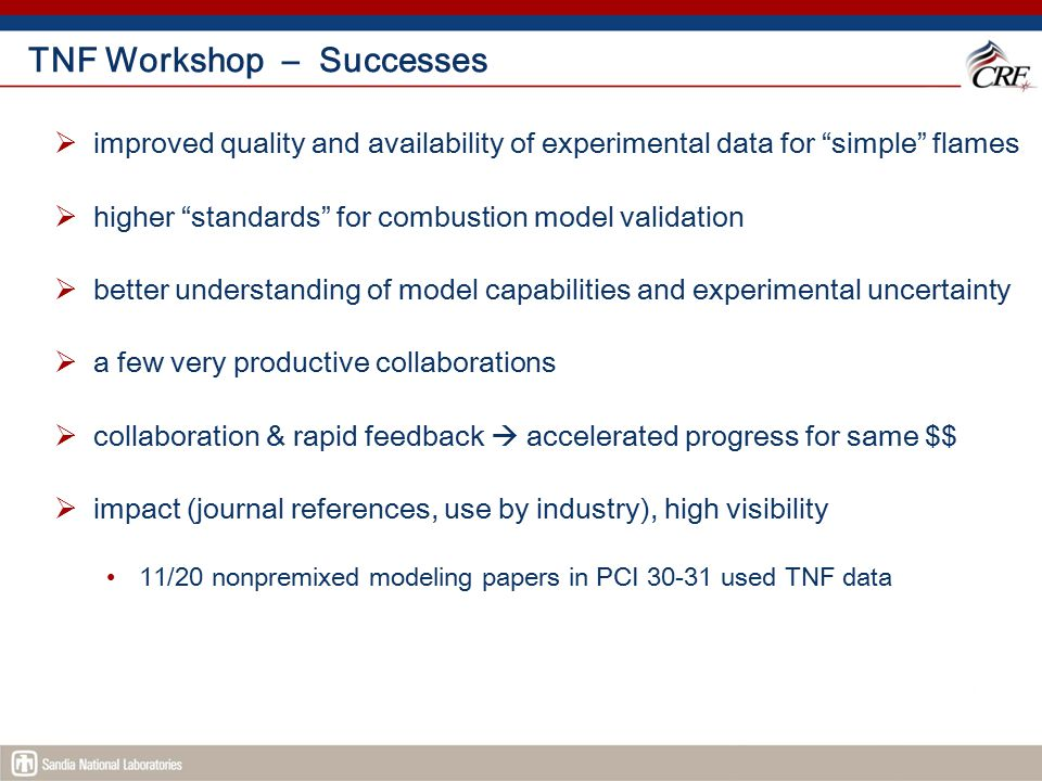 """TNF Workshop – Successes  improved quality and availability of experimental data for """"simple"""" flames  higher """"standards"""" for combustion model valida"""