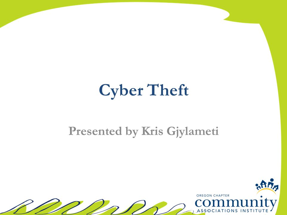Cyber Theft Presented by Kris Gjylameti