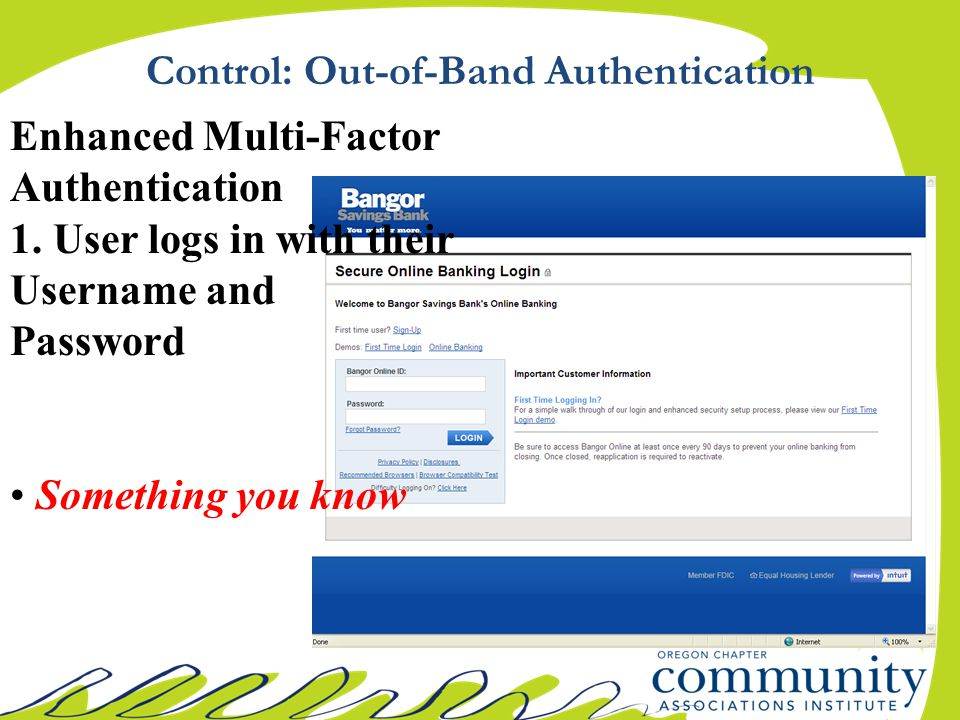 Control: Out-of-Band Authentication Enhanced Multi-Factor Authentication 1. User logs in with their Username and Password Something you know