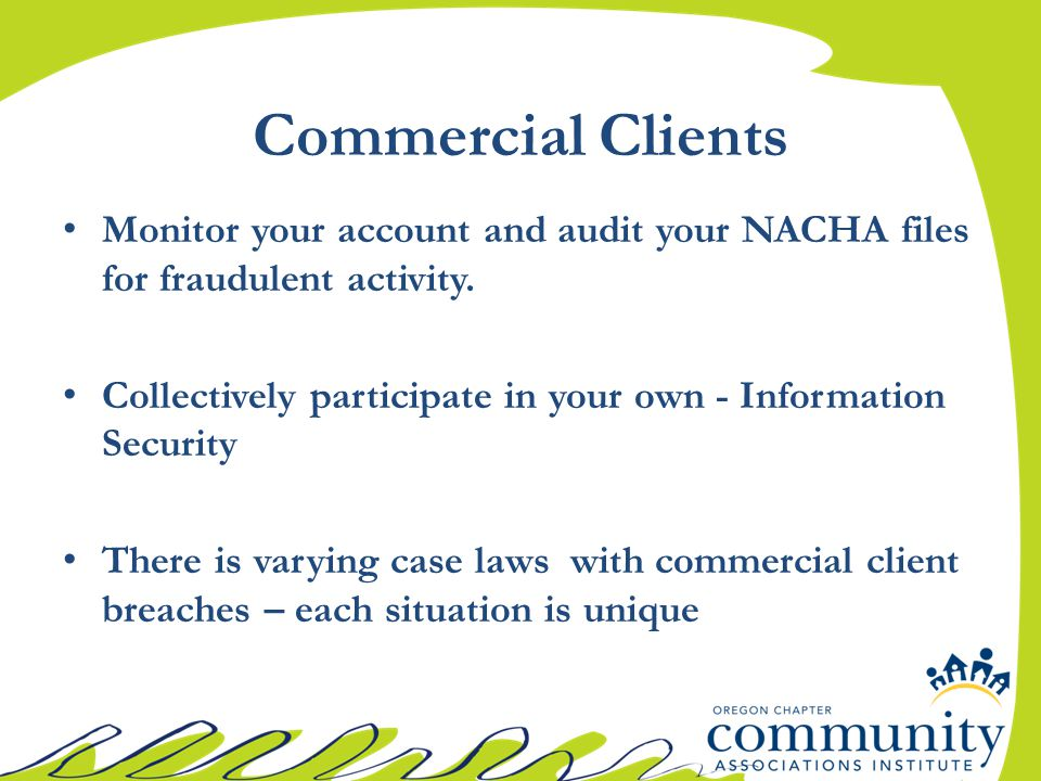 Monitor your account and audit your NACHA files for fraudulent activity.