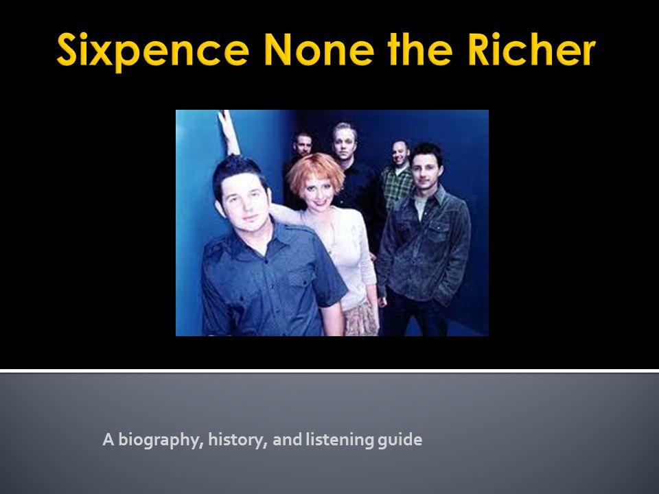  Ankeny, J.& Rovi (2012). Sixpence None The Richer Biography.