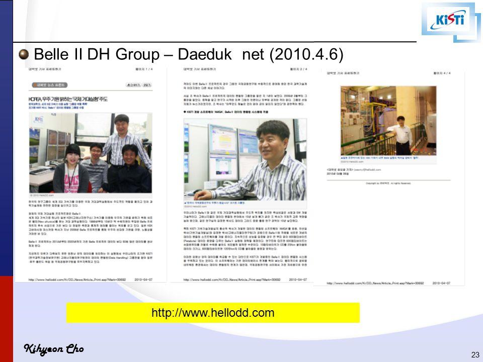Kihyeon Cho Belle II DH Group – Daeduk net (2010.4.6) 23 http://www.hellodd.com