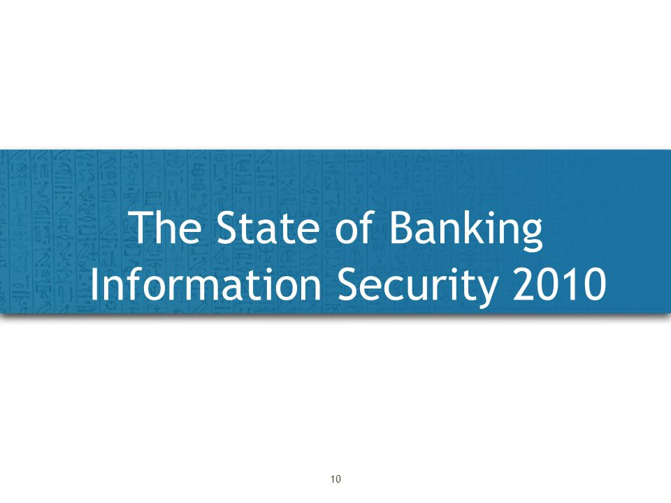 The State of Banking Information Security 2010 10