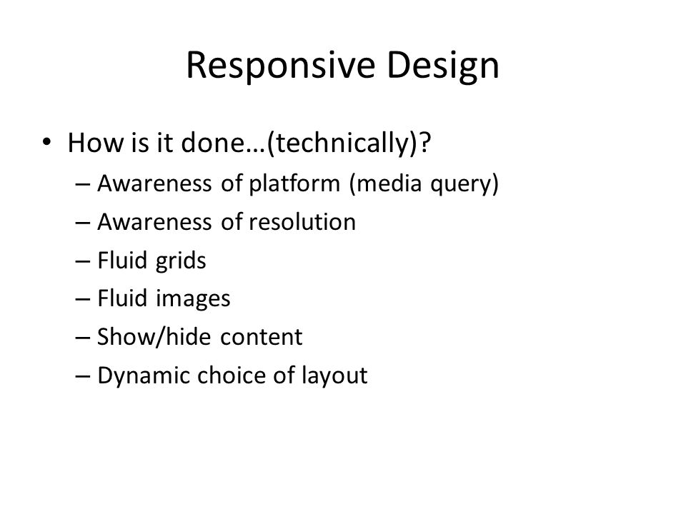 Responsive Design How is it done…(technically).