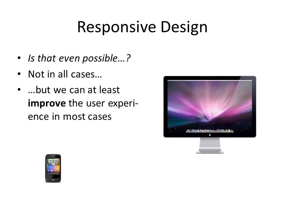 Responsive Design Is that even possible….