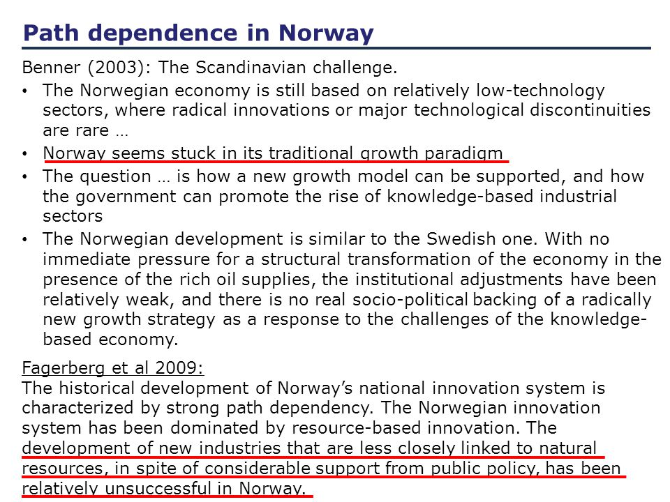 Path dependence in Norway Benner (2003): The Scandinavian challenge.