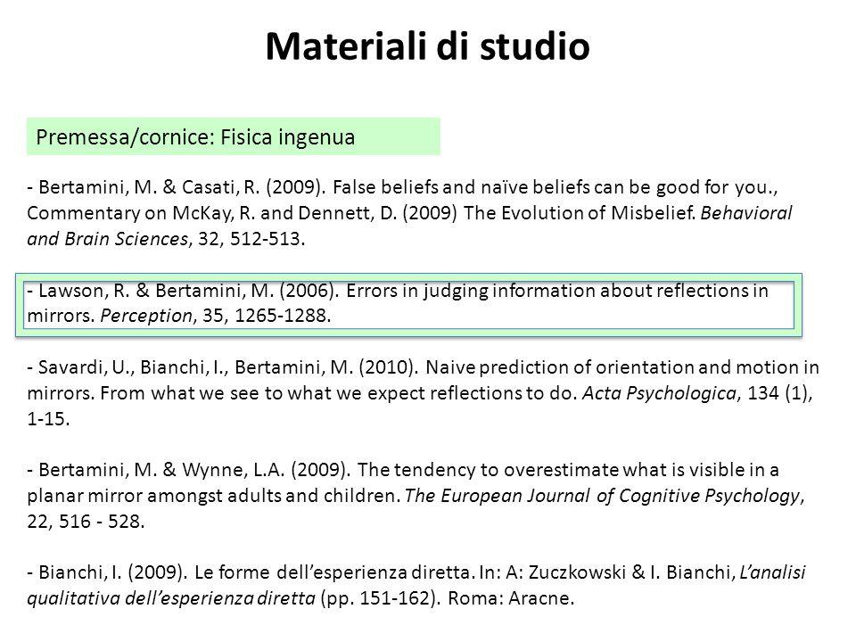 Materiali di studio - Bertamini, M. & Casati, R. (2009).