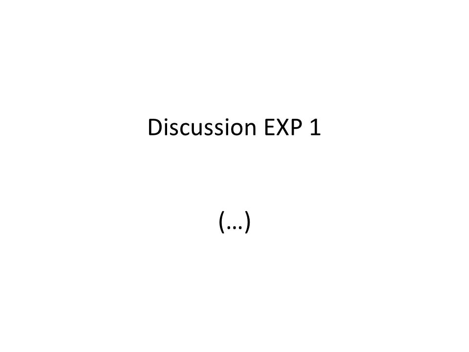 Discussion EXP 1 (…)