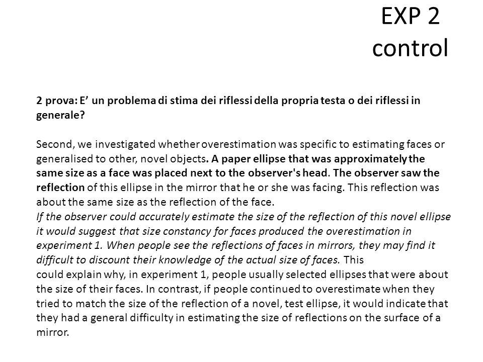 EXP 2 control 2 prova: E' un problema di stima dei riflessi della propria testa o dei riflessi in generale.