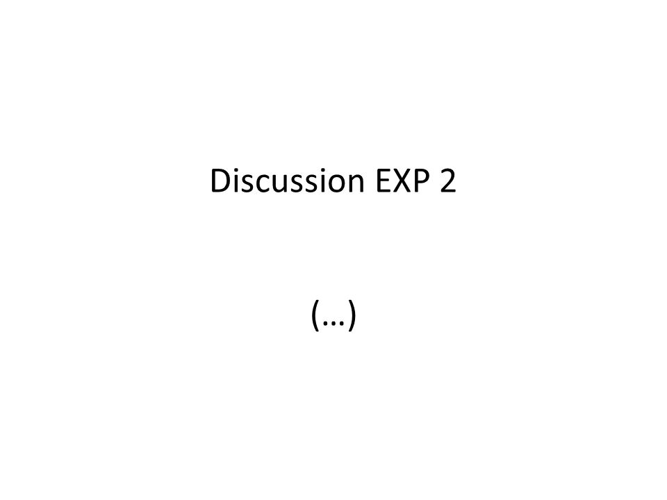 Discussion EXP 2 (…)