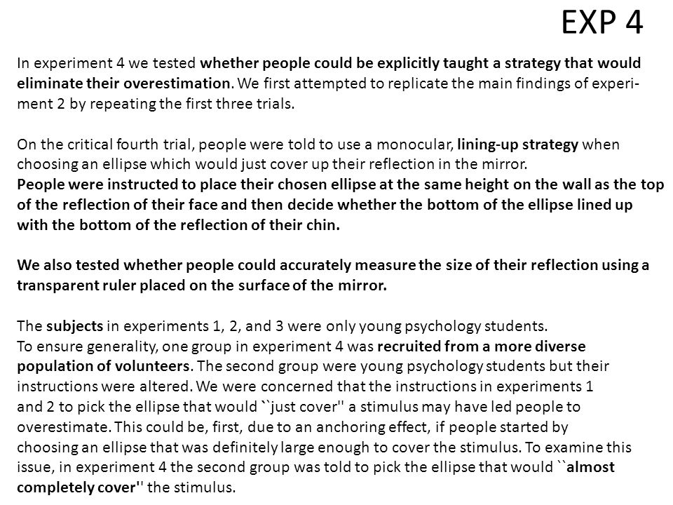 EXP 4 In experiment 4 we tested whether people could be explicitly taught a strategy that would eliminate their overestimation.