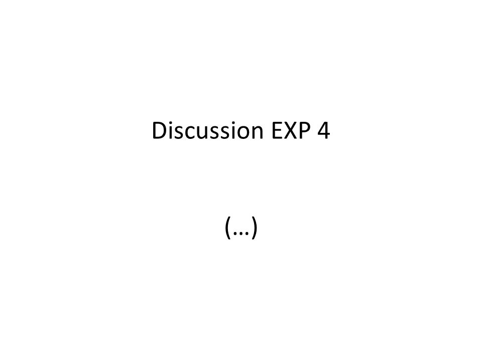 Discussion EXP 4 (…)