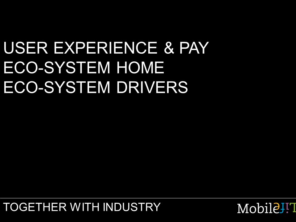 USER EXPERIENCE & PAY ECO-SYSTEM HOME ECO-SYSTEM DRIVERS TOGETHER WITH INDUSTRY