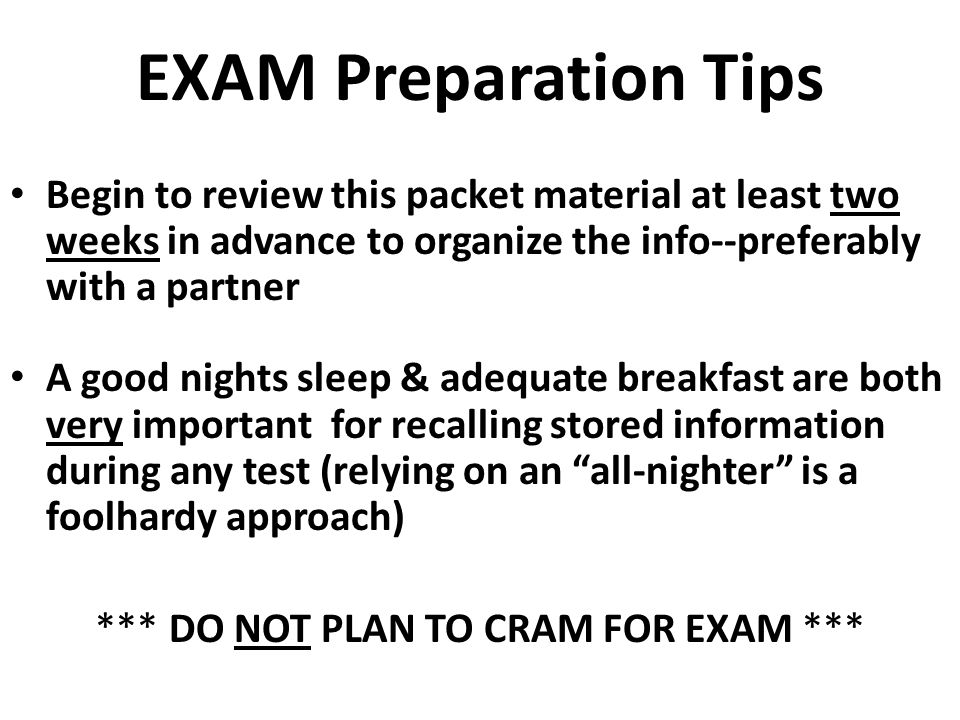 Exam Taking Tips As you read through the Exam, answer only those questions that you know the correct response and make note of those you are not sure of—you will return back to these later.