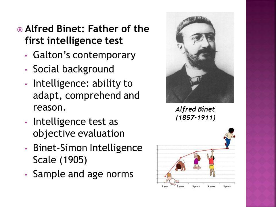  Lewis Terman: Intelligent Quotient (IQ) Social background Revision of Binet-Simon Scale Lewis Terman (1877-1956)