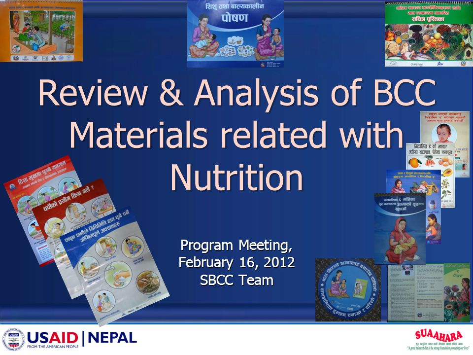 Review & Analysis of BCC Materials related with Nutrition Program Meeting, February 16, 2012 SBCC Team