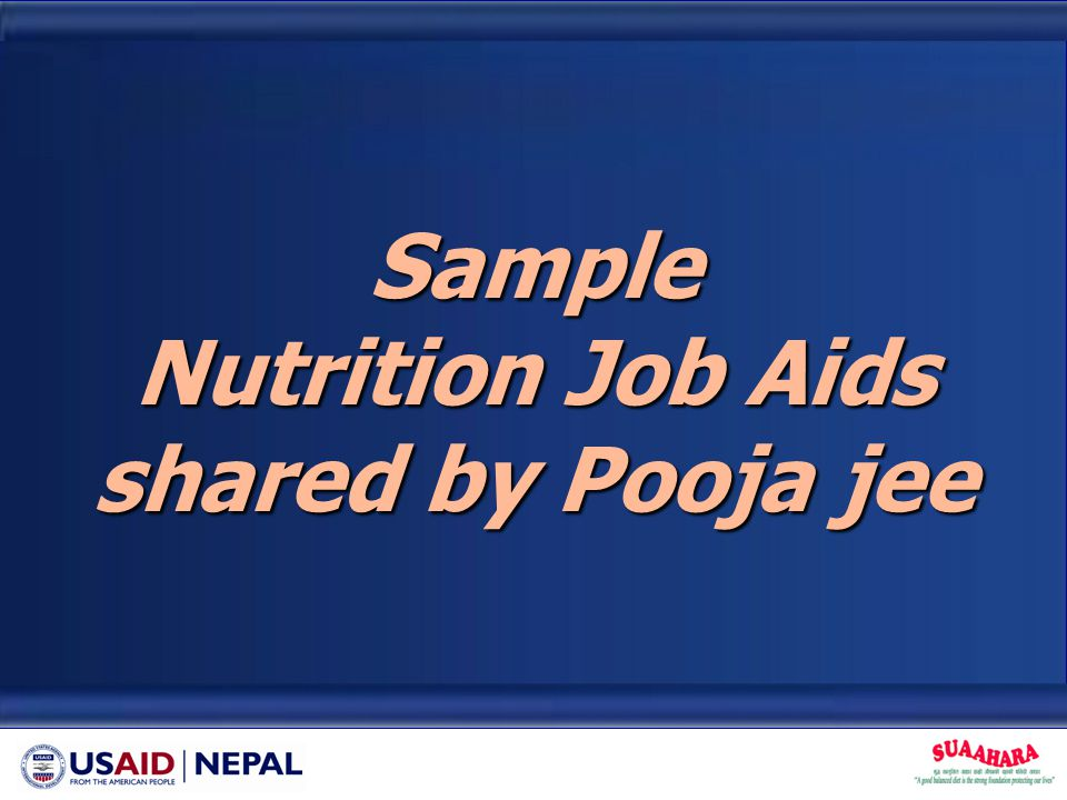 Sample Nutrition Job Aids shared by Pooja jee
