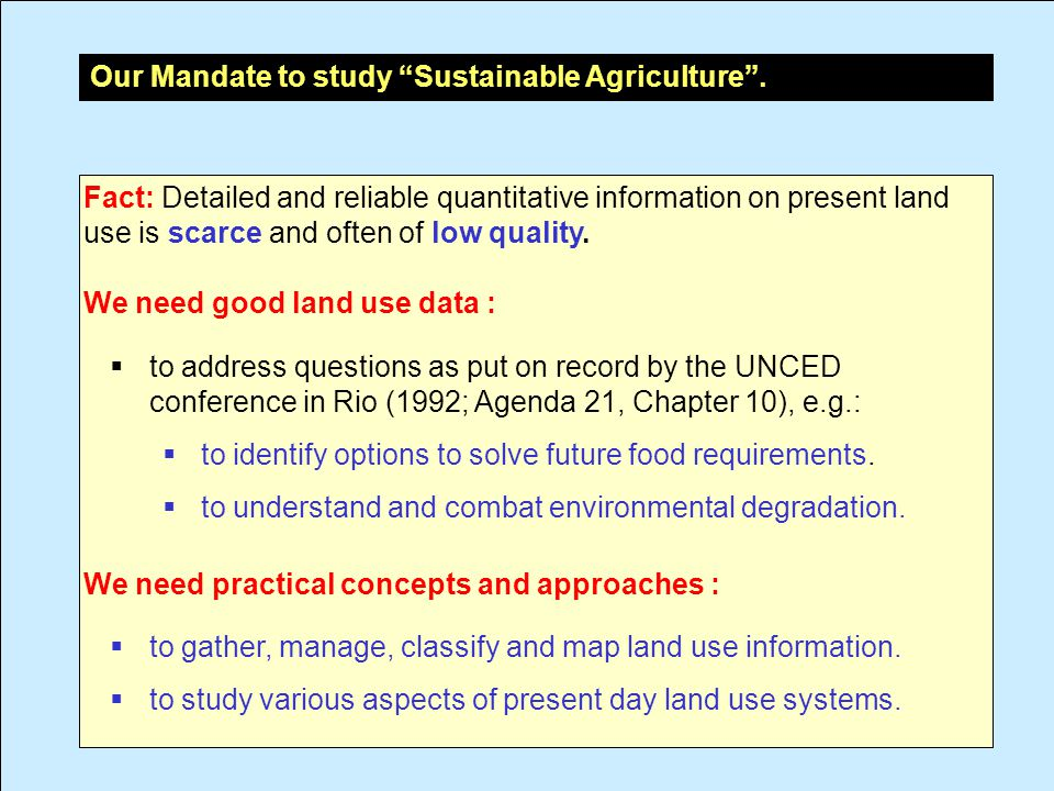 Fact: Detailed and reliable quantitative information on present land use is scarce and often of low quality.