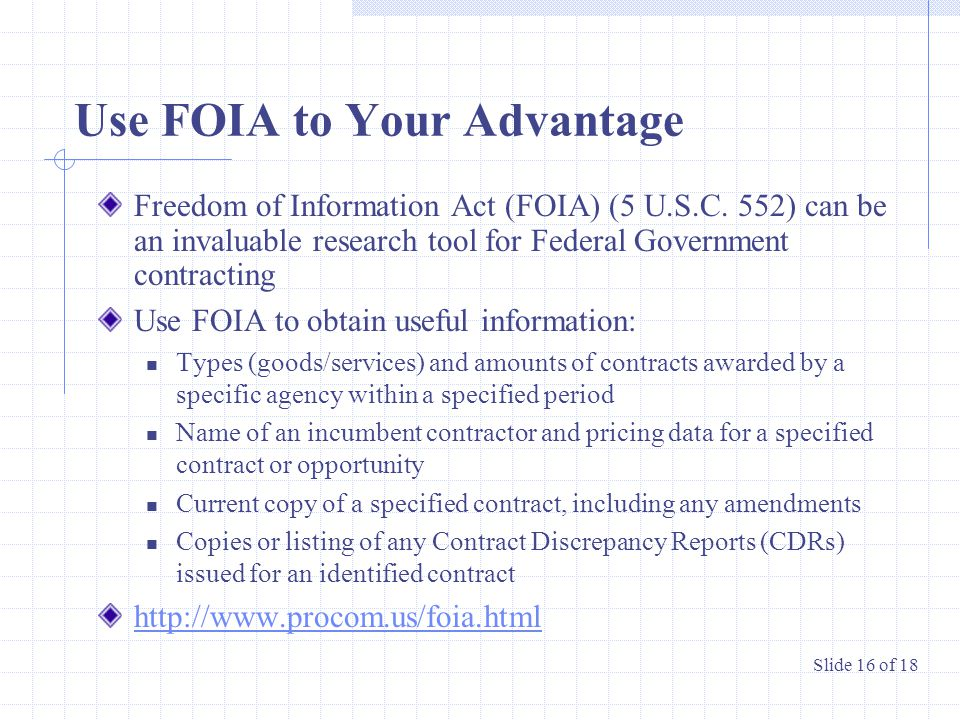 Use FOIA to Your Advantage Freedom of Information Act (FOIA) (5 U.S.C.