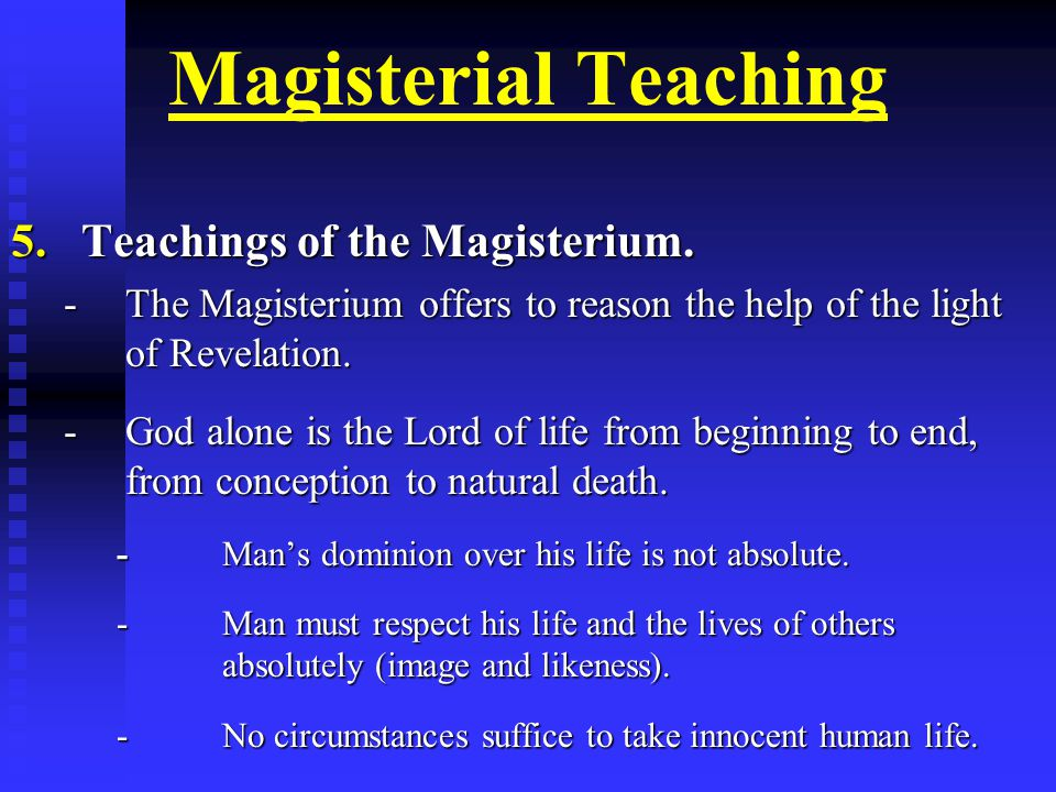 Magisterial Teaching 5.Teachings of the Magisterium.