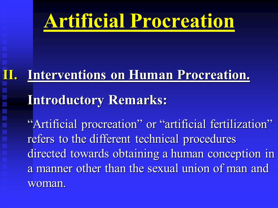 Artificial Procreation II.Interventions on Human Procreation.
