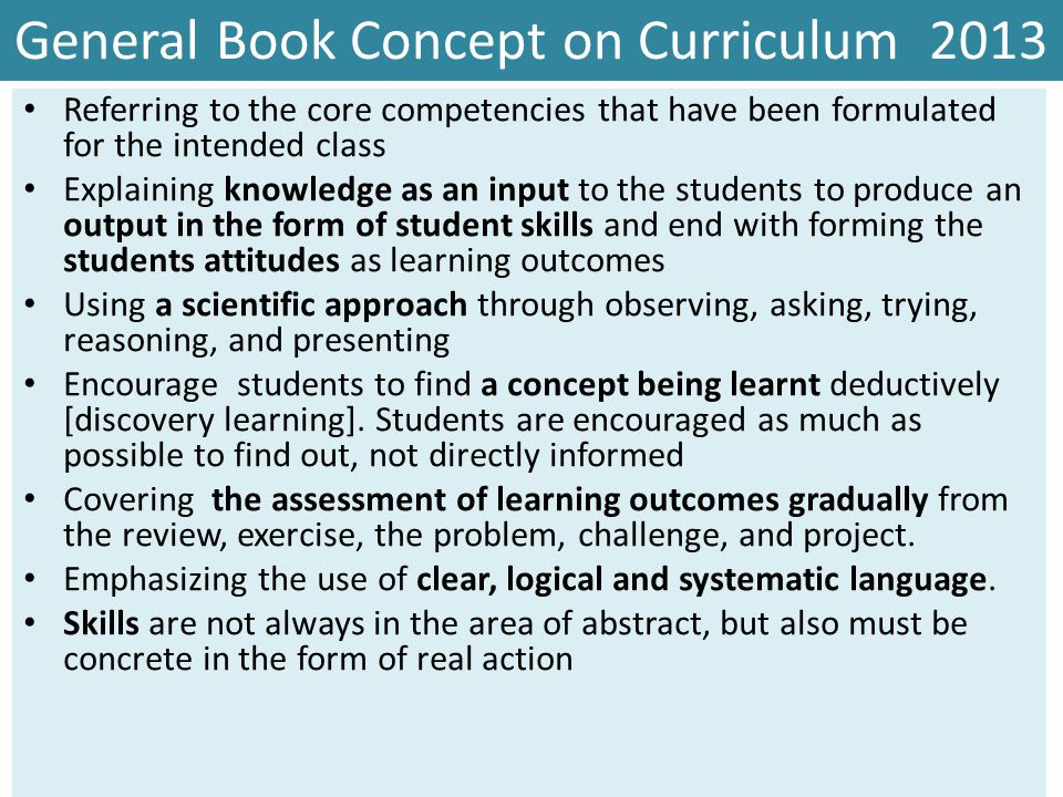 General Book Concept on Curriculum 2013 Referring to the core competencies that have been formulated for the intended class Explaining knowledge as an