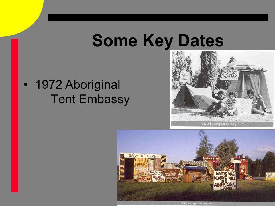 Some Key Dates 1972 Aboriginal Tent Embassy