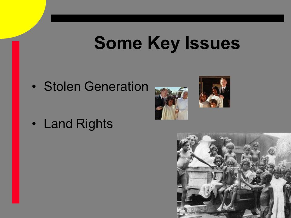 Some Key Issues Stolen Generation Land Rights
