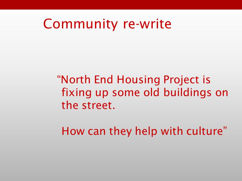 Community re-write North End Housing Project is fixing up some old buildings on the street.