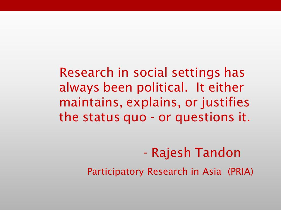 Research in social settings has always been political.