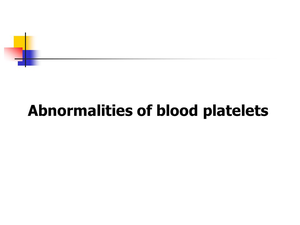 Abnormalities of blood platelets