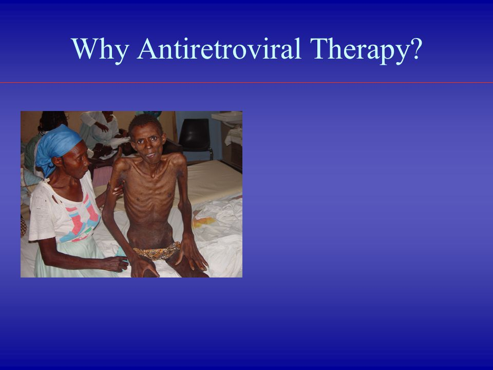 Why Antiretroviral Therapy?
