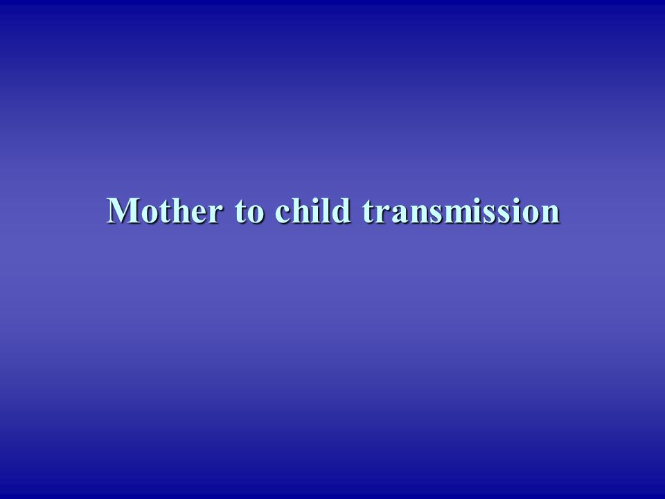 Mother to child transmission