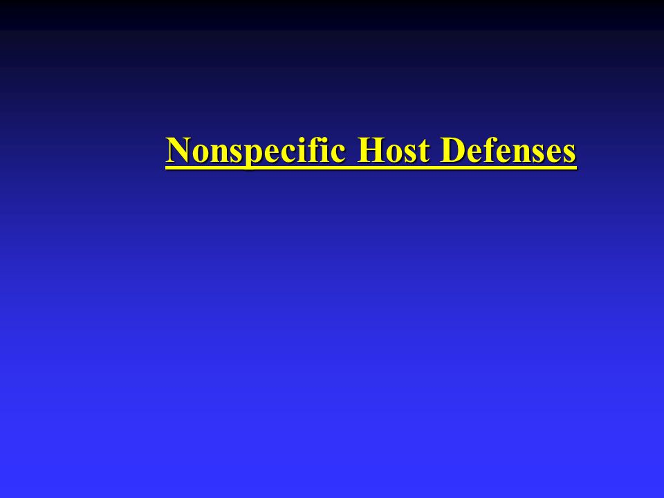Nonspecific Host Defenses