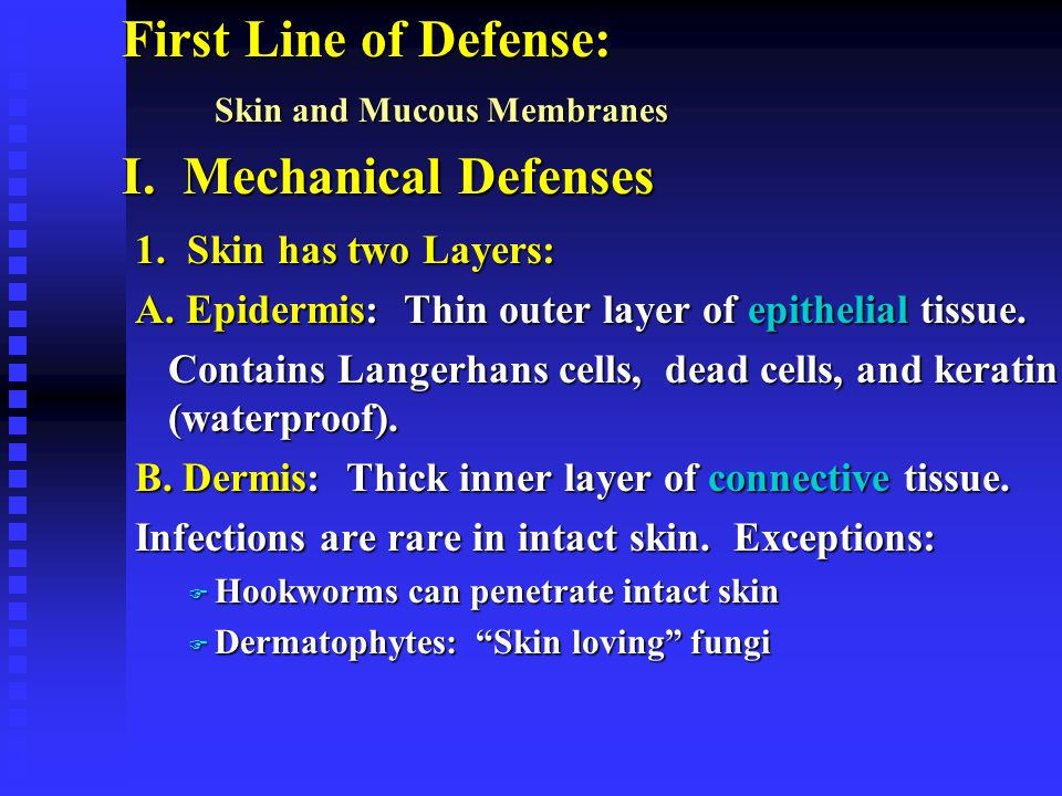 First Line of Defense: Skin and Mucous Membranes I.