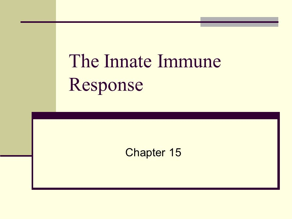 The Innate Immune Response Chapter 15