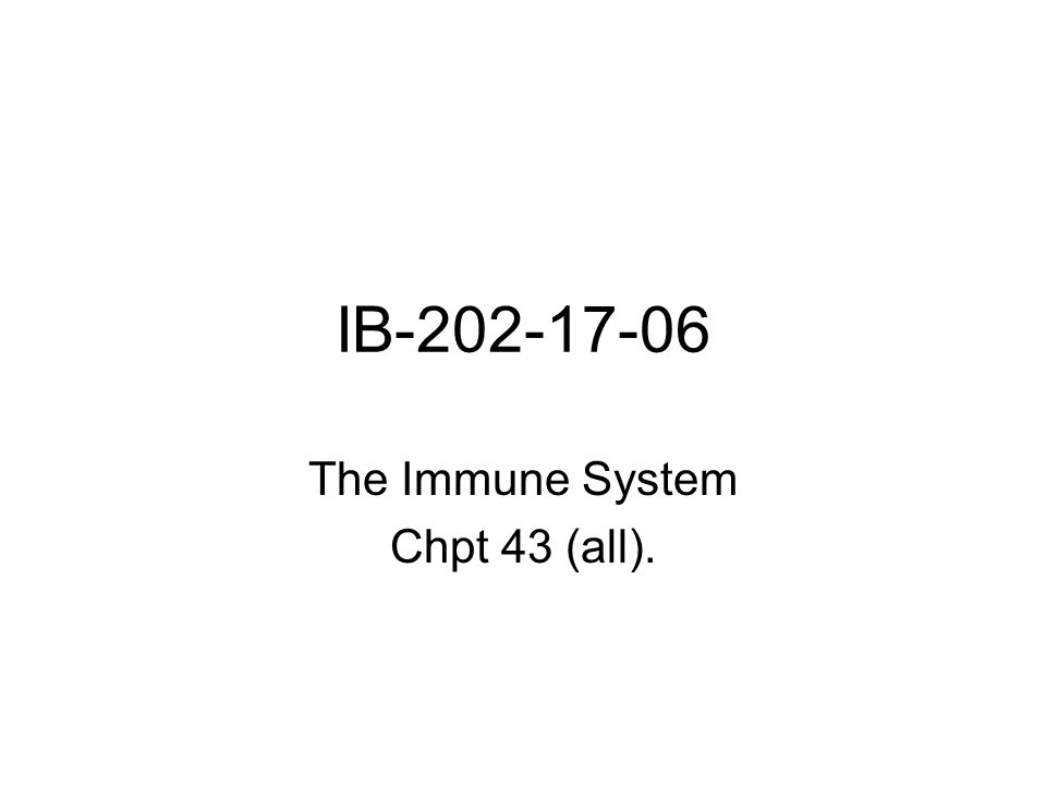 IB The Immune System Chpt 43 (all).