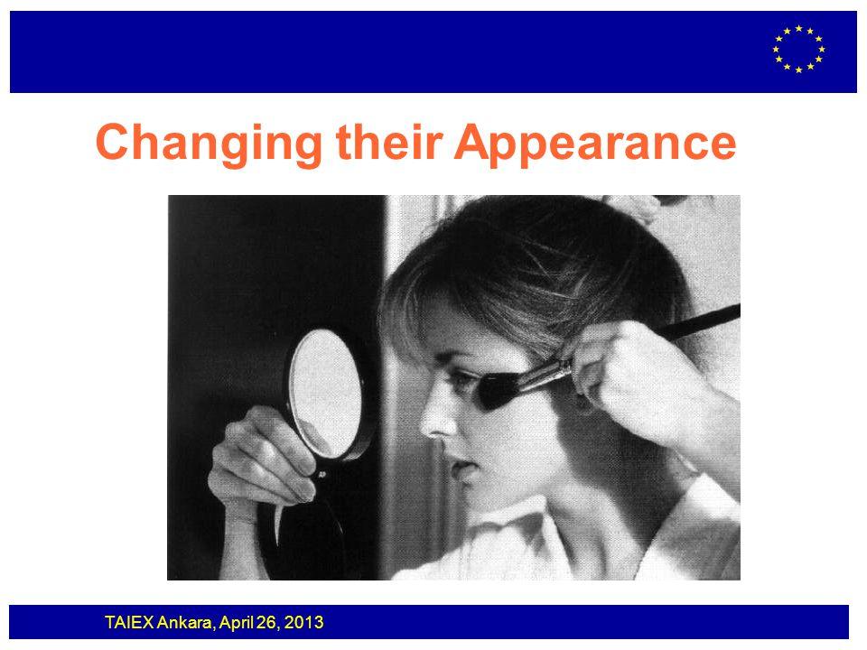 TAIEX Ankara, April 26, 2013 Changing their Appearance