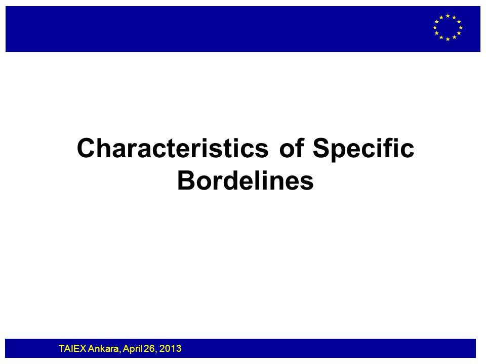 TAIEX Ankara, April 26, 2013 Characteristics of Specific Bordelines