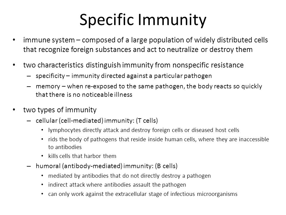 Specific Immunity immune system – composed of a large population of widely distributed cells that recognize foreign substances and act to neutralize o