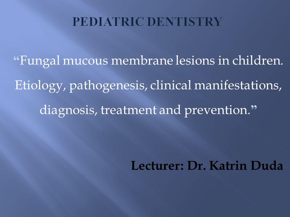 Fungal mucous membrane lesions in children.