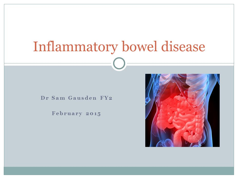 Dr Sam Gausden FY2 February 2015 Inflammatory bowel disease