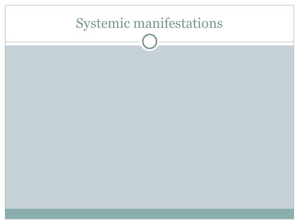 Systemic manifestations
