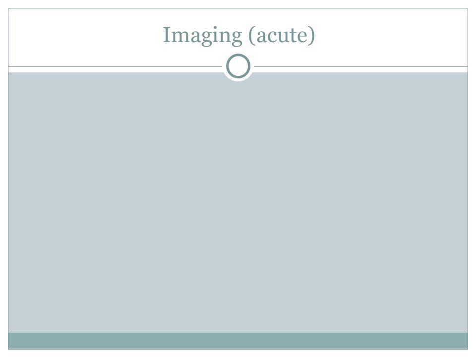 Imaging (acute)